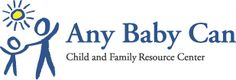 Any Baby Can Child and Family Resource Center http://www.anybabycan.org/
