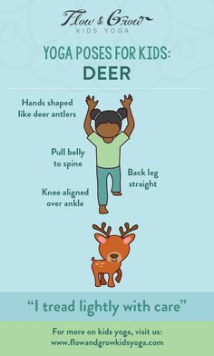 Yoga Poses for Kids - Deer Pose. The Deer Pose, an excerpt from My Yoga Workbook: A Winter Yoga Journey. Let's encourage children of all ages to start their yoga and wellness practice at home! Try out the Deer Pose today with your kids - and have fun with it pretending to be a deer, treading lightly with care!