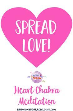 Spread Love – A Heart Chakra Meditation – The Moon and Arrow Lodge