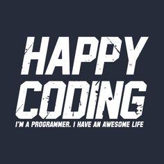 Awesome 'Happy+Coding' design on TeePublic!