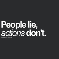 RUE... TIRED OF DAMN WORDS... AND WHEN ACTIONS PROVE DIFERENTLY ITS ALWAYS A MISUNDERSTOOD. NO WORDS JUST ACTIONS