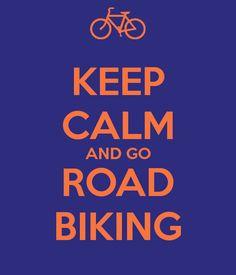 KEEP CALM AND GO ROAD BIKING