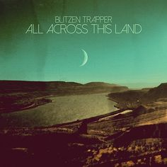 Blitzen Trapper - All Across This Land on 180g LP + Download