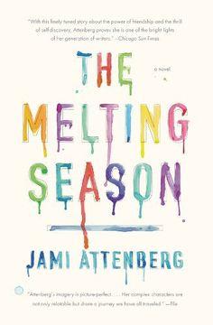 The Melting Season by Jami Attenberg
