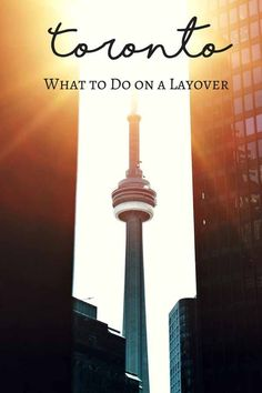 All you need to know for your layover in Toronto - a guide to Pearson Airport, layover ideas from 4 hour to 2 days and best airport hotels! Quebec, Montreal, Vancouver, Travel Guides, Travel Tips, Travel Advice, Travel Articles, Budget Travel, Banff