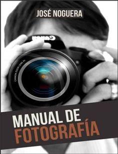 """Cover of """"Noguera jose manual de fotografia com"""""""