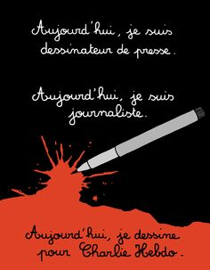 """powerful political cartoons responding to the Charlie Hebdo attack """"How can I draw today? How can I not draw today?"""" and the text of the cartoon reads """"Today I am an editorial cartoonist. Today I draw for Charlie Hebdo. Protest Art, Protest Posters, The New Yorker, Banksy, Caricatures, Satire, Anne Sinclair, As The World Turns, Paris Nice"""