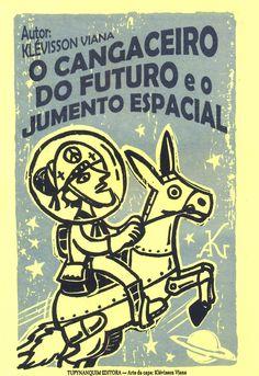 O CANGACEIRO DO FUTURO E O JUMENTO ESPACIAL, Klévisson Viana, Tupynanquim Editora, 32 páginas.