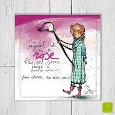 Et si l'on peignait notre vie en rose, bleu, vert, jaune, rouge (chacun sa couleur) pour chasser les idées noires - Carte postale illustrée par Myra Vienne - www.editionsdecortil.com