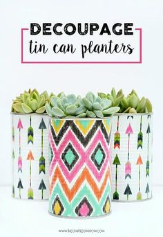 Decoupage Tin Can Planters #DecoArtProjects