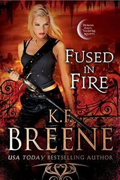 [Download] Fused in Fire (Demon Days, Vampire Nights World Book 3) Author K.F. Breene, #ChickLit #EBooks #WhatToRead #FreeBooks #KindleBargain #BookLovers #GreatReads #Kindle #BookWorld