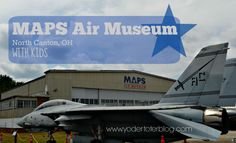 MAPS Air Museum in North Canton, Ohio is a great excursion for young families or homeschoolers.