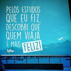 """@instabynina's photo: """"""""Pelos estudos que eu fiz, descobri que quem viaja é mais feliz."""" ByNina #amoviajar #verão #férias #frases #citações #viajar #viagem #freespirit #ilhabela #bynina #instabynina"""""""