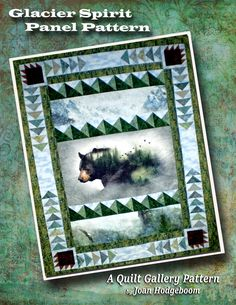 Glacier Spirit Pattern by Quilt Gallery using Hoffman's Call of the Wild Digital panels Fabric Panel Quilts, Fabric Panels, Bed Quilts, Fabric Art, Nancy Zieman, Quilting Projects, Quilting Designs, Quilting Ideas, Patchwork Quilting