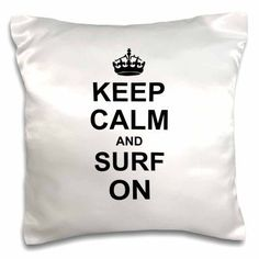 3dRose Keep Calm and Surf on - carry on surfing - hobby or professional Surfer gifts - fun funny humor, Pillow Case, 16 by 16-inch