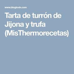 Tarta de turrón de Jijona y trufa (MisThermorecetas)