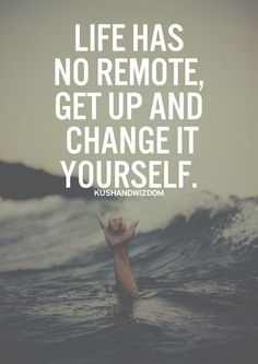 Life has no remote,motivation quotes,inspirational quotes