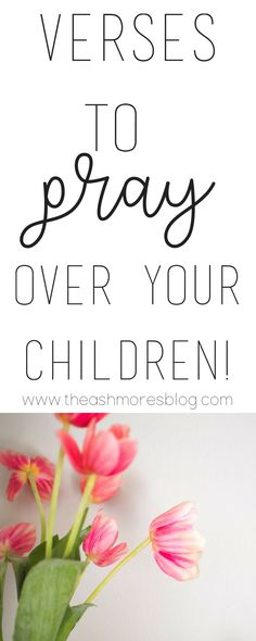 Verses to pray over your baby & children! – The Ashmores Blog
