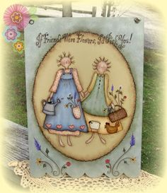 E PATTERN - Prim Best Friends - New design from Terrye French - Painted by me, Sharon B - FAAP