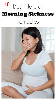 10 Best Natural Morning Sickness Remedies