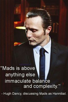 Hugh Dancy describes Mads Mikkelsen... Hannibal ..... over 75,000 signatures so far... sign the petition to save Hannibal at http://www.change.org/p/nbc-netflix-what-are-you-thinking-renew-hannibal-nbc
