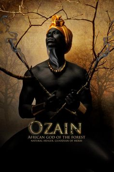 Yoruba African Orishas; Mythology: Ozain, African god of the forest, nature healer, guardian of herbs