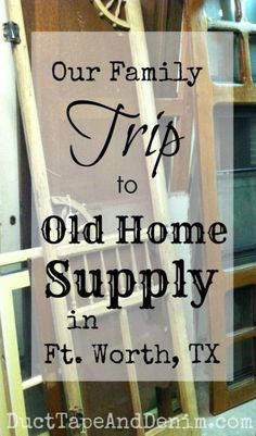 Our family trip to Old Home Supply in Fort Worth, Texas | http://DuctTapeAndDenim.com