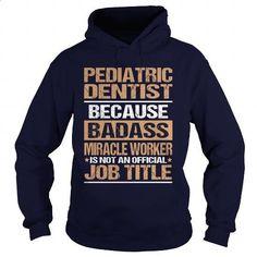 PEDIATRIC-DENTIST #style #T-Shirts. CHECK PRICE => https://www.sunfrog.com/LifeStyle/PEDIATRIC-DENTIST-95483087-Navy-Blue-Hoodie.html?60505