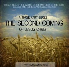The Second Coming of Jesus Christ {Part Two} An indepth look at the prophecies concerning the return of Jesus Christ.   A Virtuous Woman #BibleStudy #Prophecy #Revelation