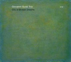Giovanni Guidi Trio | City of Broken Dreams | ECM 2274