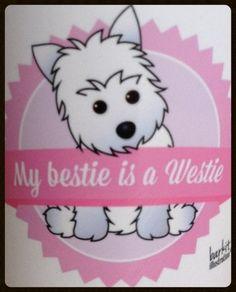My besties are Westies