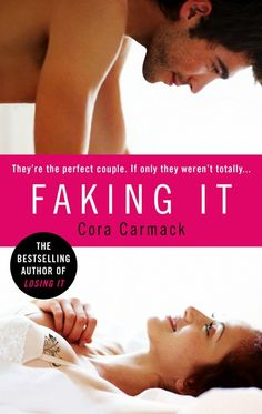 Faking It by Cora Carmack - can't wait for her next book!!!