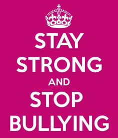 Stay Strong and Stop Bullying! Stop Bullying Quotes, Bullying Facts, Stop Bullying Now, Anti Bullying, Bullying Posters, Stop Bulling, Bullying Prevention, Happiness, School Counselor