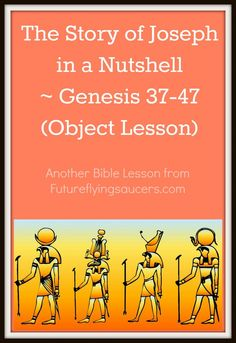 The Story of Joseph in a Nutshell ~ Genesis 37-47 (Object Lesson)