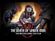 """A wonderful fan made motion comic """"The Death of Spider-man"""".Well written and captures the right tone. Definitely worth a watch."""