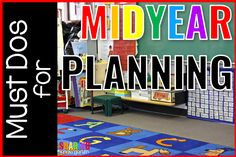 Mid Year Planning is a great time to use your time wisely to improve on your classroom, tackle that endless to do list, and to make your classroom function.