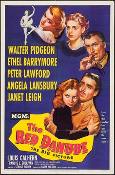 The Red Danube (1949) Stars: Walter Pidgeon, Ethel Barrymore, Peter Lawford, Angela Lansbury,	Janet Leigh ~  Director: George Sidney (Nominated for 1 Oscar)