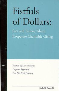 Fistfuls of Dollars: Fact and Fantasy About Corporate Charitable Giving by Linda M. Zukowski, http://www.amazon.com/dp/0966131428/ref=cm_sw_r_pi_dp_yPs7sb1FM57TT