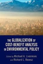 The globalization of cost-benefit analysis in environmental policy / edited by Michael A. Livermore and Richard L. Revesz. Oxford; New York: Oxford University Press, c2013. Ubicación: HD47.4 .C678 2013