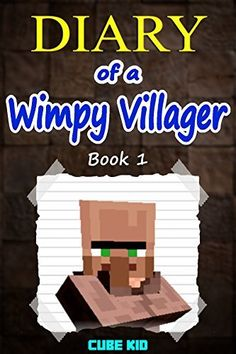 Minecraft: Diary of a Wimpy Villager (Book 1): (An unofficial Minecraft book) by Cube Kid, http://www.amazon.com/gp/product/B00TYXGM8S/ref=as_li_qf_sp_asin_il_tl?ie=UTF8&camp=1789&creative=9325&creativeASIN=B00TYXGM8S&linkCode=as2&tag=acenorris09-20&linkId=BXSXKQQ2KPKN3ITL