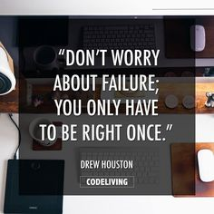 Dont worry about failure; you only have to be right once. - Drew Houston Dropbox founder  CEO  #ui #ux #uxdesign #uidesign #development #ios #workplace #designagency #designoffice #creativeagency #creativestudio #workinprogress #workspace #coding #productdesign #userexperience #app #tbt #iphone #userinterface #developer #html5 #javascript #webdeveloper #webdesign #programming #softwaredeveloper #css #js #setup