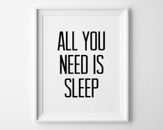 $14 - Click for GET ONE FREE Promotion - Coupon Code: GETFREE All You Need is Sleep, nursery print, motivational, quote prints, black and white, wall decor, scandinavian, kids, 8x10, 11x14, a4, a3