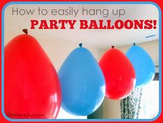 How to easily hang up Party Balloons! Easy & cheap Birthday Party Decorations!