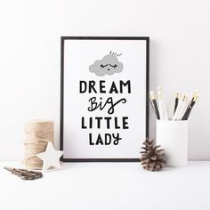 3a0438ba0 Items similar to Wall Art Print, Wall Decor, Nursery Poster, Dream Big  Little Lady, Monochrome Art, Monochrome Nursery Print, Kids Room, Childrens  Room ...