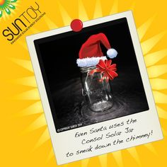 Even Santa uses the Consol Solar Jar to sneak down the chimney!