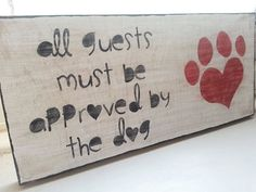 Hand-painted wood distressed wall-hanging - 'All guests must be approved by the dog'