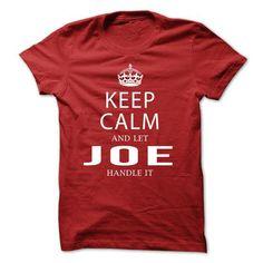 Keep Calm and let JOE handle it - #tshirt women #womens sweatshirt. ORDER NOW => https://www.sunfrog.com/LifeStyle/Keep-Calm-and-let-JOE-handle-it-17611544-Guys.html?68278