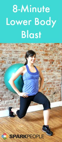 8-Minute Lower Body Workout with Ball Video. Target your lower body with just an stability ball and your own body weight! | via @SparkPeople