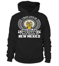 I May Live in Michigan But I Was Made in New Mexico #NewMexico