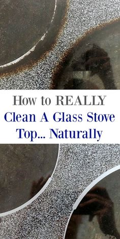 How to Clean A Glass Stove Top Naturally using just one ingredient from your pantry!